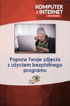 Okładka książki Popraw Twoje zdjęcia z użyciem bezpłatnego programu