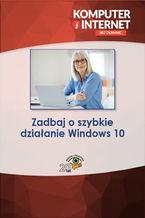 Okładka książki Zadbaj o szybkie działanie Windows 10