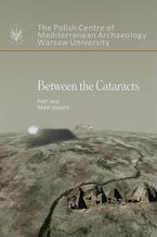 Between the Cataracts. Part 1: Main Papers. Proceedings of the 11th International Conference for Nubian Studies Warsaw University 27 August - 2 September 2006