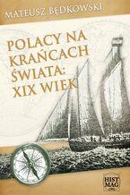 Polacy na krańcach świata: XIX wiek