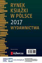 Rynek książki w Polsce 2017. Wydawnictwa