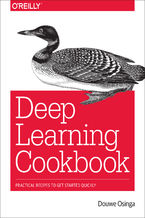 Okładka książki Deep Learning Cookbook. Practical Recipes to Get Started Quickly