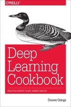 Okładka książki Deep Learning Cookbook. Practical Recipes to Get Started Quickly