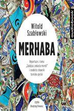 """Merhaba. Reportaże z tomu """"Zabójca z miasta moreli"""" i osobisty słownik turecko-polski"""