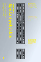 Epoka spektaklu. Perypetie architektury i miasta XXI wieku