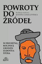 Powroty do źródeł. W dwusetną rocznicę urodzin Ľudovíta Štúra