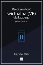 Rzeczywistość wirtualna (VR) dla każdego - Aframe i HTML 5