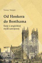 Od Hookera do Benthama. Eseje z angielskiej myśli ustrojowej