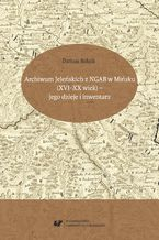 Archiwum Jeleńskich z NGAB w Mińsku (XVI-XX wiek) - jego dzieje i inwentarz