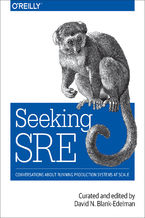 Okładka książki Seeking SRE. Conversations About Running Production Systems at Scale