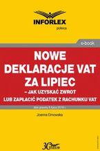Nowe deklaracje VAT za lipiec - jak uzyskać zwrot lub zapłacić podatek z rachunku VAT
