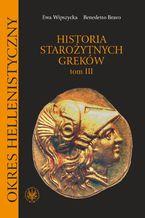 Historia starożytnych Greków. Tom 3. Okres hellenistyczny