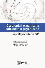 Otępienia i organiczne zaburzenia psychiczne w praktyce lekarza POZ
