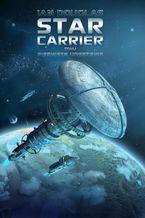 Star Carrier. Tom 1. Pierwsze uderzenie