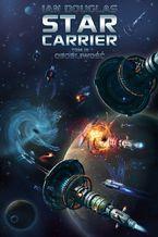 Star Carrier. Tom 3. Osobliwość