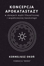 Koncepcja apokatastazy w dziejach myśli filozoficznej i współczesnej kosmologii