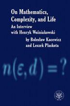 Okładka książki On Mathematics, Complexity and Life