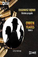 Owen Yeates tom 8. Ostatnia przygoda
