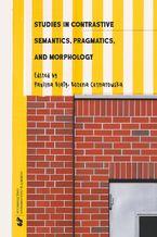 Studies in Contrastive Semantics, Pragmatics, and Morphology