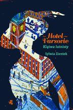 Hotel Varsovie. Tom 1. Klątwa lutnisty