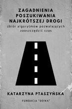 Okładka książki Zagadnienia poszukiwania najkrótszej drogi - zbiór algorytmów pozwalających zaoszczędzić czas