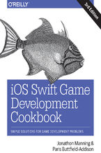 iOS Swift Game Development Cookbook. Simple Solutions for Game Development Problems. 3rd Edition