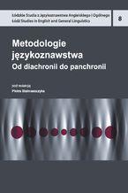 Metodologie językoznawstwa. Od diachronii do panchronii
