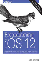 Okładka książki Programming iOS 12. Dive Deep into Views, View Controllers, and Frameworks