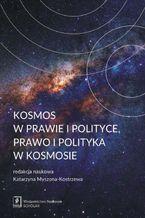 Kosmos w prawie i polityce, prawo i polityka w kosmosie