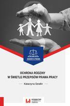Ochrona rodziny w świetle przepisów prawa pracy