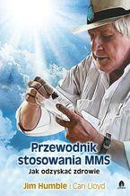Przewodnik stosowania MMS. Jak odzyskać zdrowie
