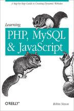 Okładka książki Learning PHP, MySQL, and JavaScript. A Step-By-Step Guide to Creating Dynamic Websites