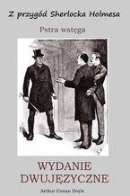 WYDANIE DWUJĘZYCZNE - Z przygód Sherlocka Holmesa. Pstra wstęga