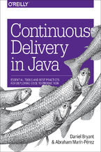 Okładka książki Continuous Delivery in Java. Essential Tools and Best Practices for Deploying Code to Production