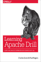 Okładka książki Learning Apache Drill. Query and Analyze Distributed Data Sources with SQL