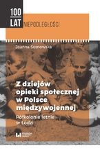 Z dziejów opieki społecznej w Polsce międzywojennej. Półkolonie letnie w Łodzi