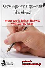 """Wypracowania - Tadeusz Różewicz """"Wybór wierszy - część I"""""""