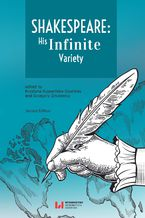 Shakespeare: His Infinite Variety. Celebrating the 400th Anniversary of His Death. Second Edition