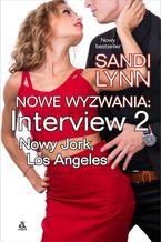 Nowe wyzwania. Interview: Nowy Jork, Los Angeles