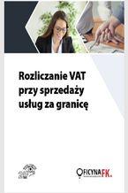Rozliczanie VAT przy sprzedaży usług za granicę