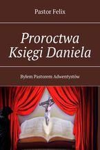 Proroctwa Księgi Daniela