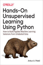 Okładka książki Hands-On Unsupervised Learning Using Python. How to Build Applied Machine Learning Solutions from Unlabeled Data