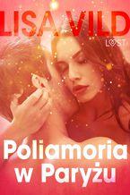 Poliamoria w Paryżu - opowiadanie erotyczne