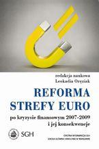 Reforma strefy euro po kryzysie finansowym 20072009 i jego konsekwencje