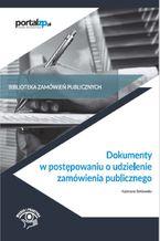 Dokumenty w postępowaniach o udzielenie zamówienia publicznego