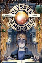 Ulysses Moore. (Tom 9). Labirynt cienia