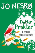 Doktor Proktor (#4). Doktor Proktor i wielki napad na bank