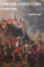 Obrona Jasnej Góry w roku 1655