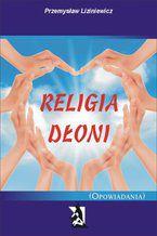 Religia dłoni.(Opowiadania)