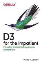 D3 for the Impatient. Interactive Graphics for Programmers and Scientists